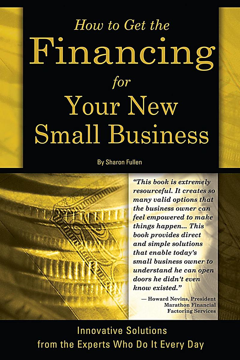 Image of Atlantic Publishing Group Inc.: How to Get the Financing for Your New Small Business