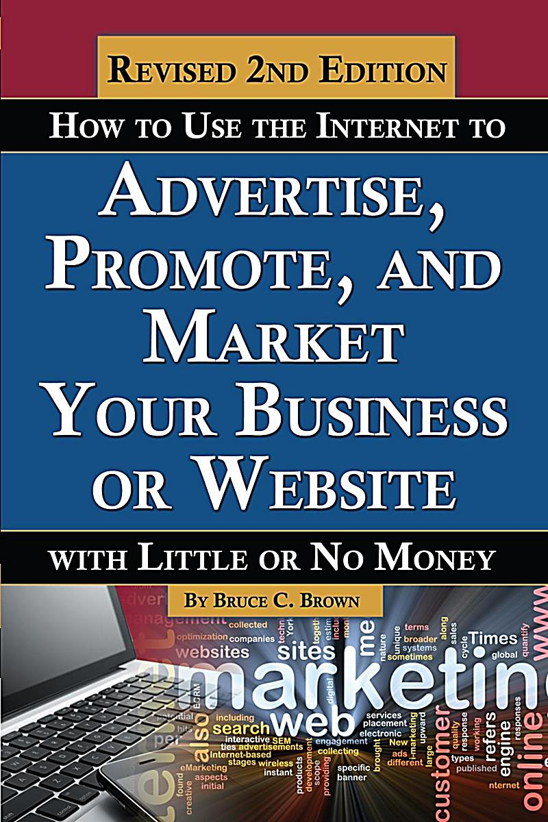Image of Atlantic Publishing Group Inc.: How to Use the Internet to Advertise, Promote, and Market Your Business or Website