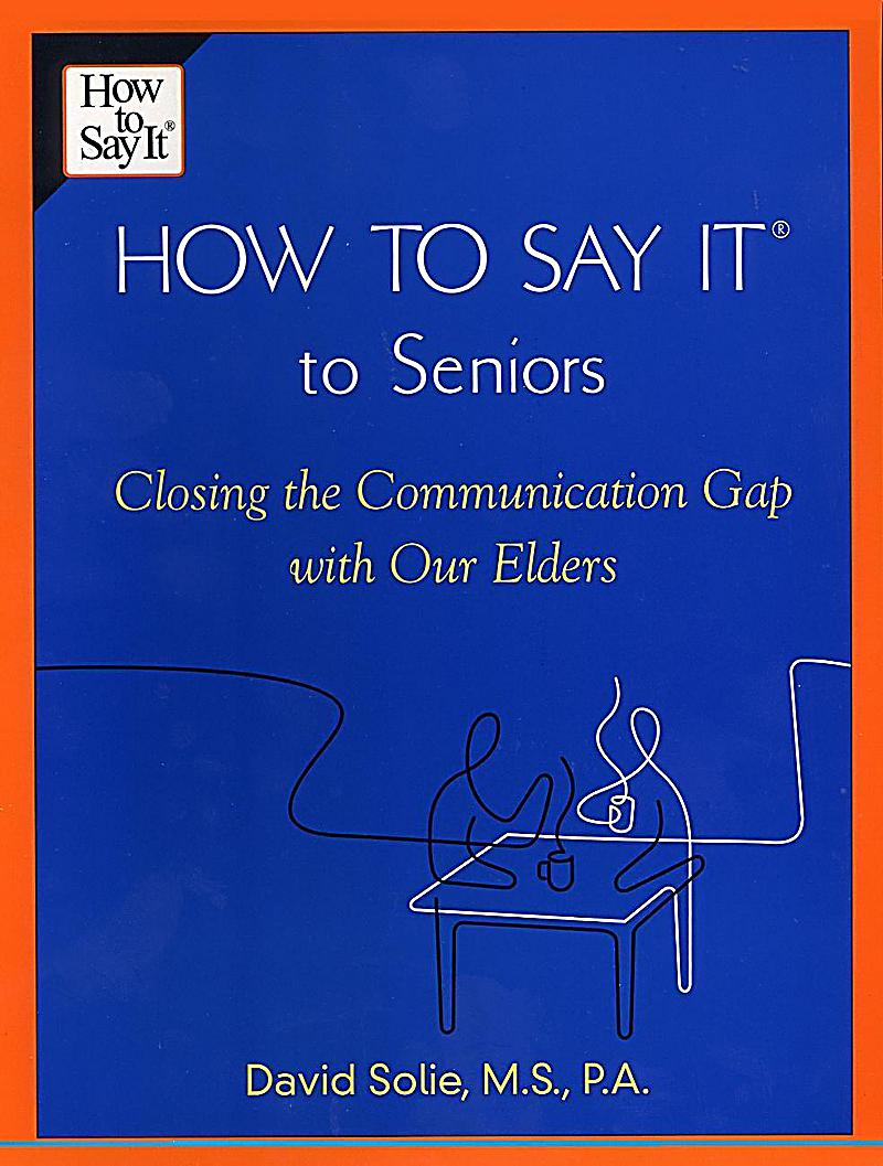 Prentice Hall Press: How to Say It? to Seniors