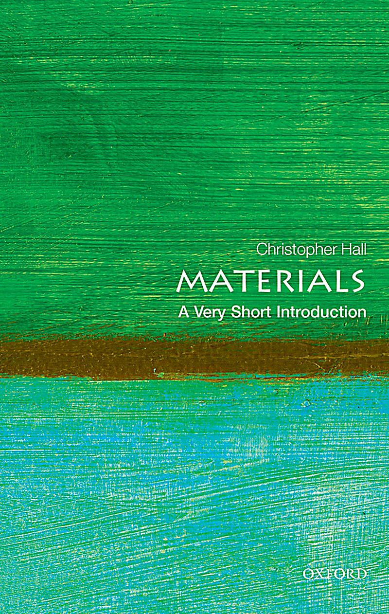 Very Short Introductions: Materials: A Very Short Introduction