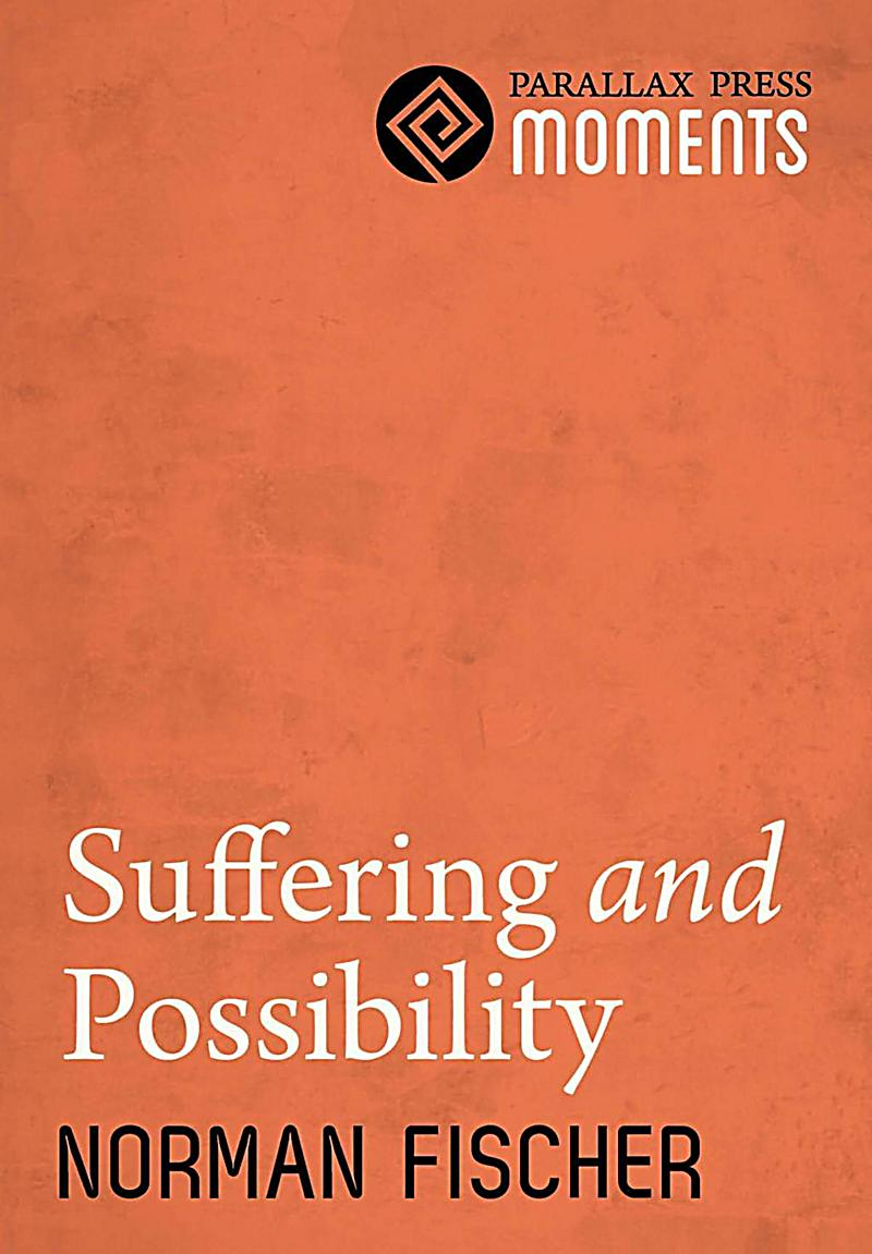 Parallax Press: Suffering and Possibility