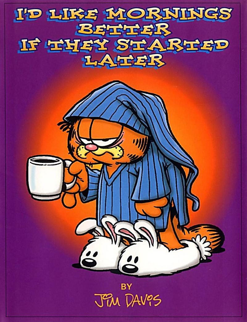 I'd Like Mornings Better If They Started Later
