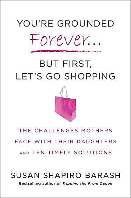 You´re Grounded Forever...But First, Let´s Go Shopping