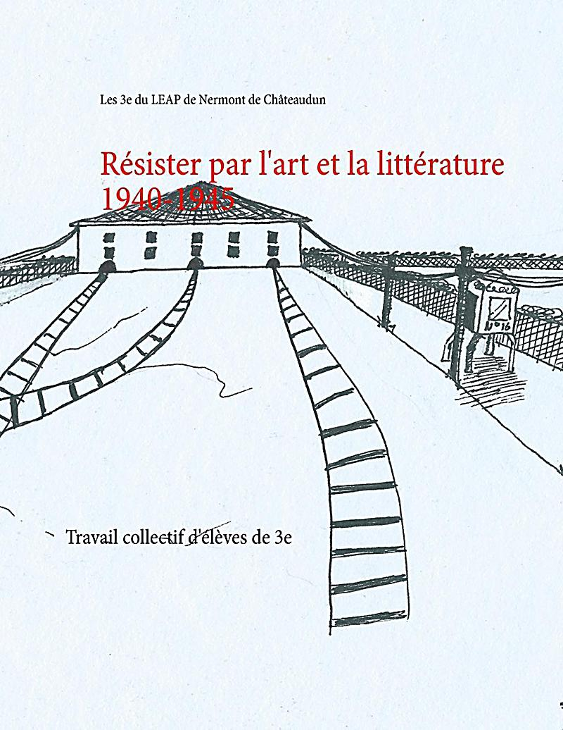 Résister par l´art et la littérature 1940-1945