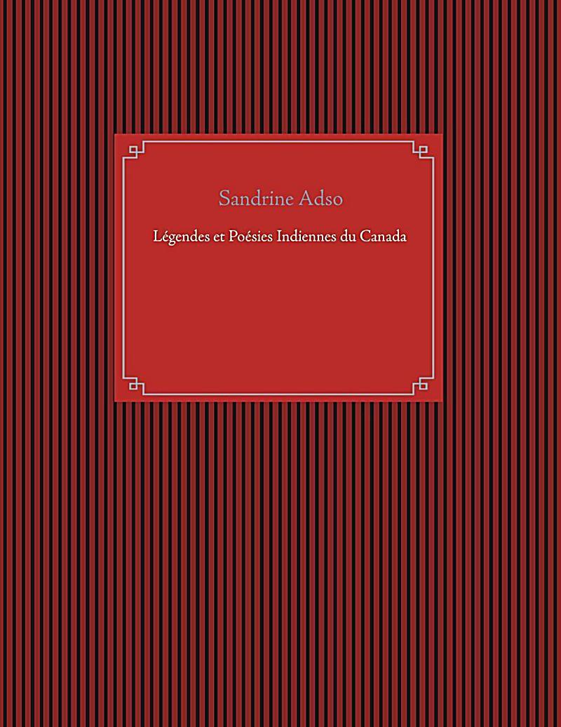 Légendes et Poésies Indiennes du Canada
