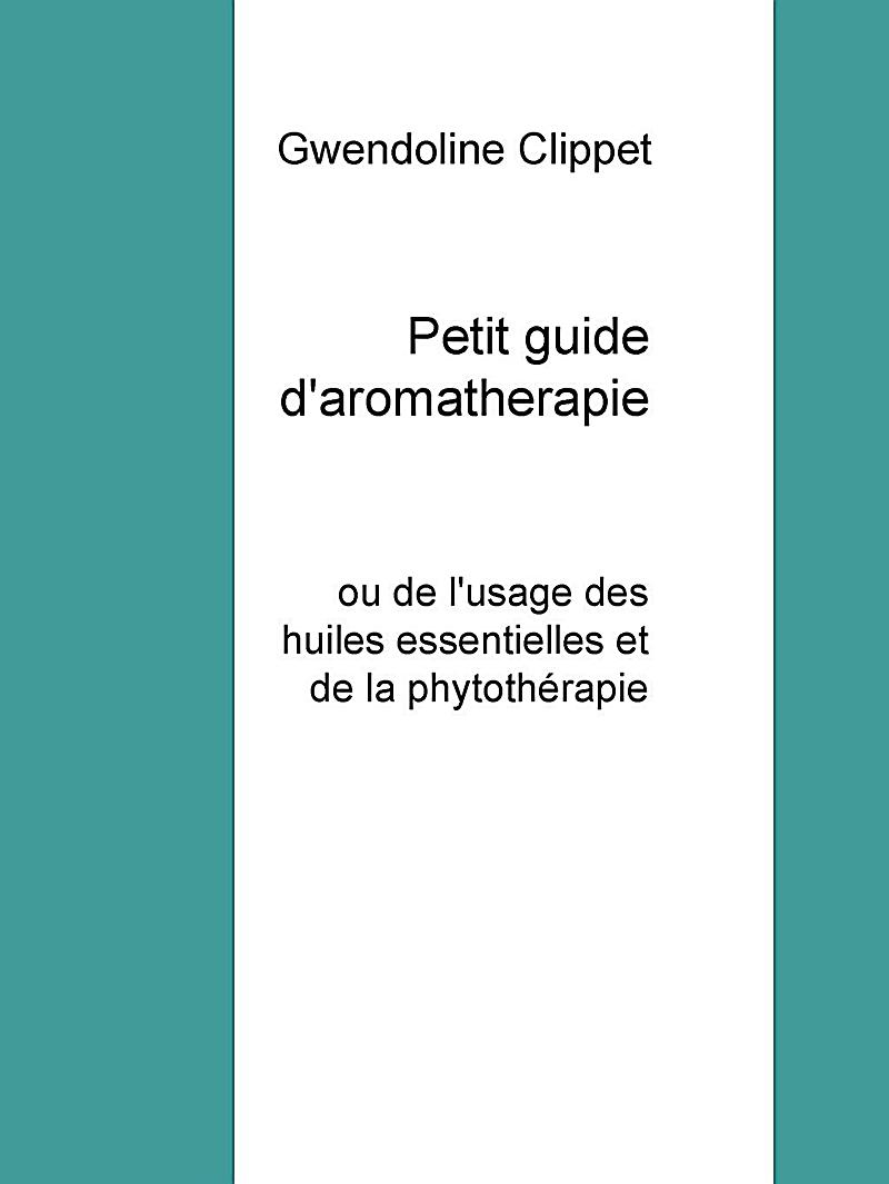 Petit guide d´aromatherapie