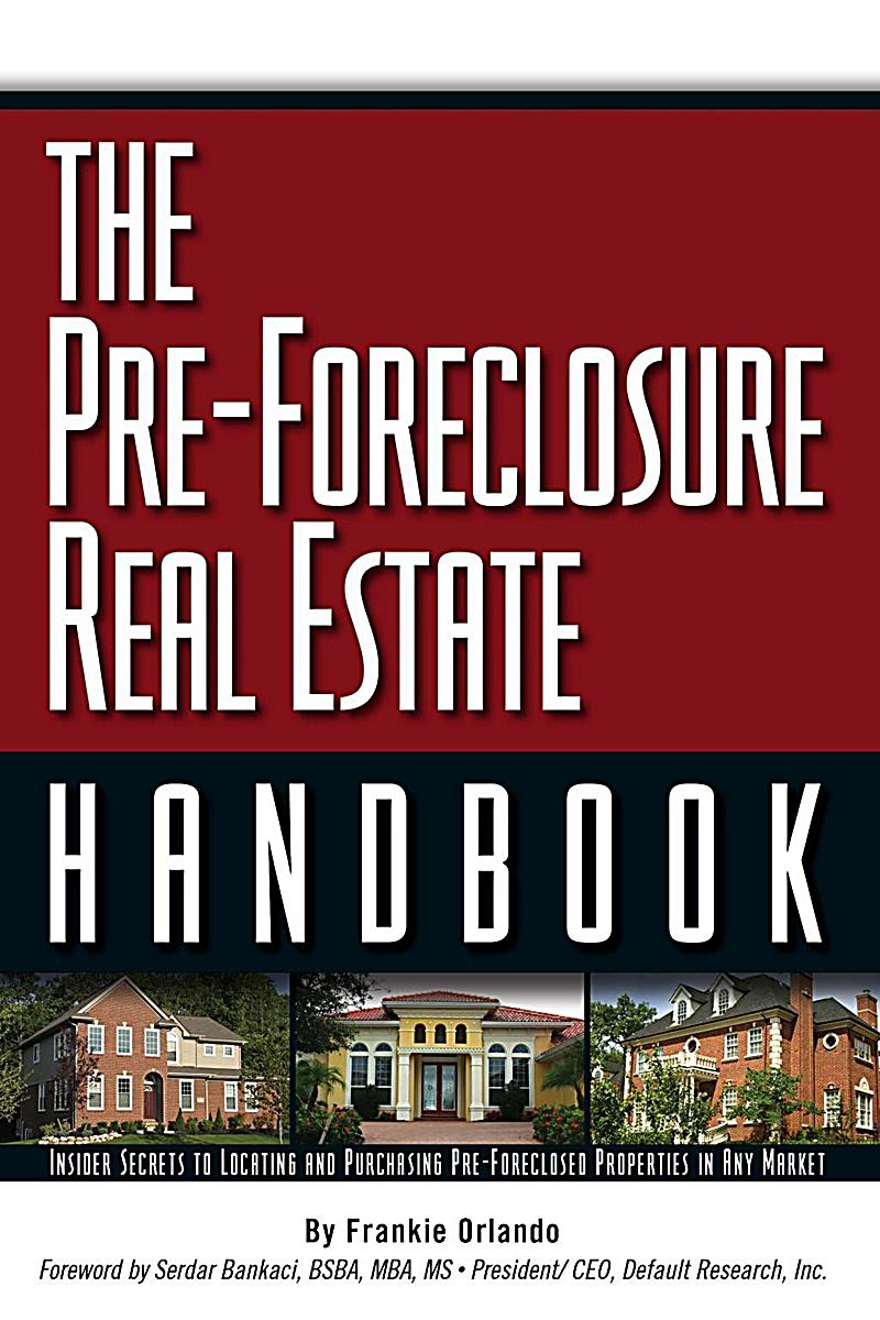 The Pre-Foreclosure Real Estate Handbook