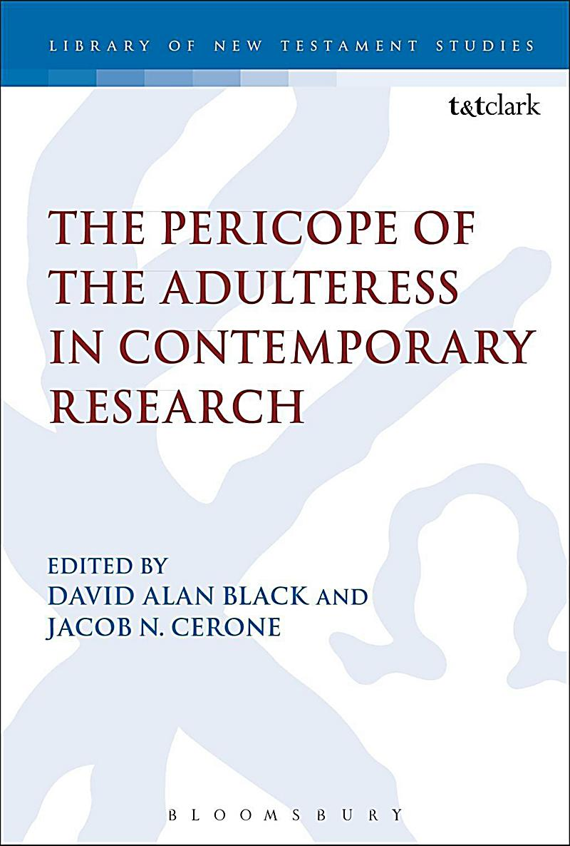 The Pericope of the Adulteress in Contemporary Research
