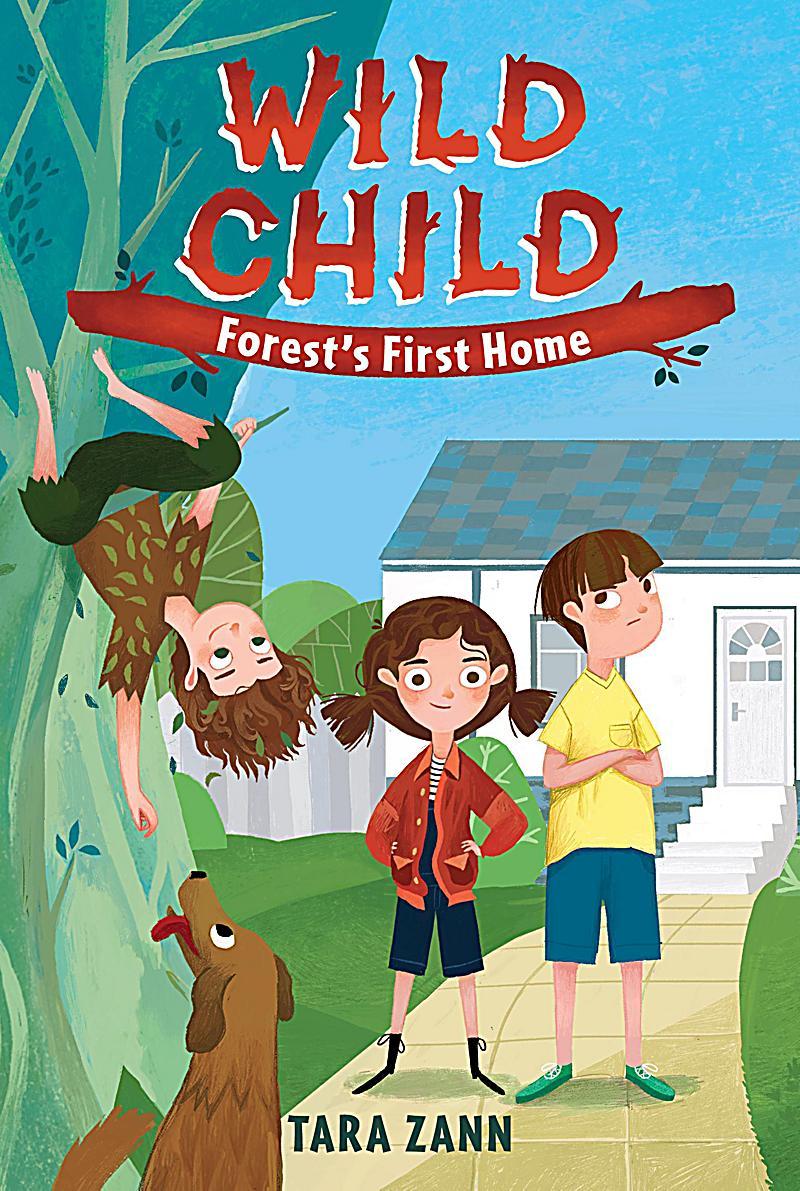 Wild Child: 1 Wild Child: Forest's First Home