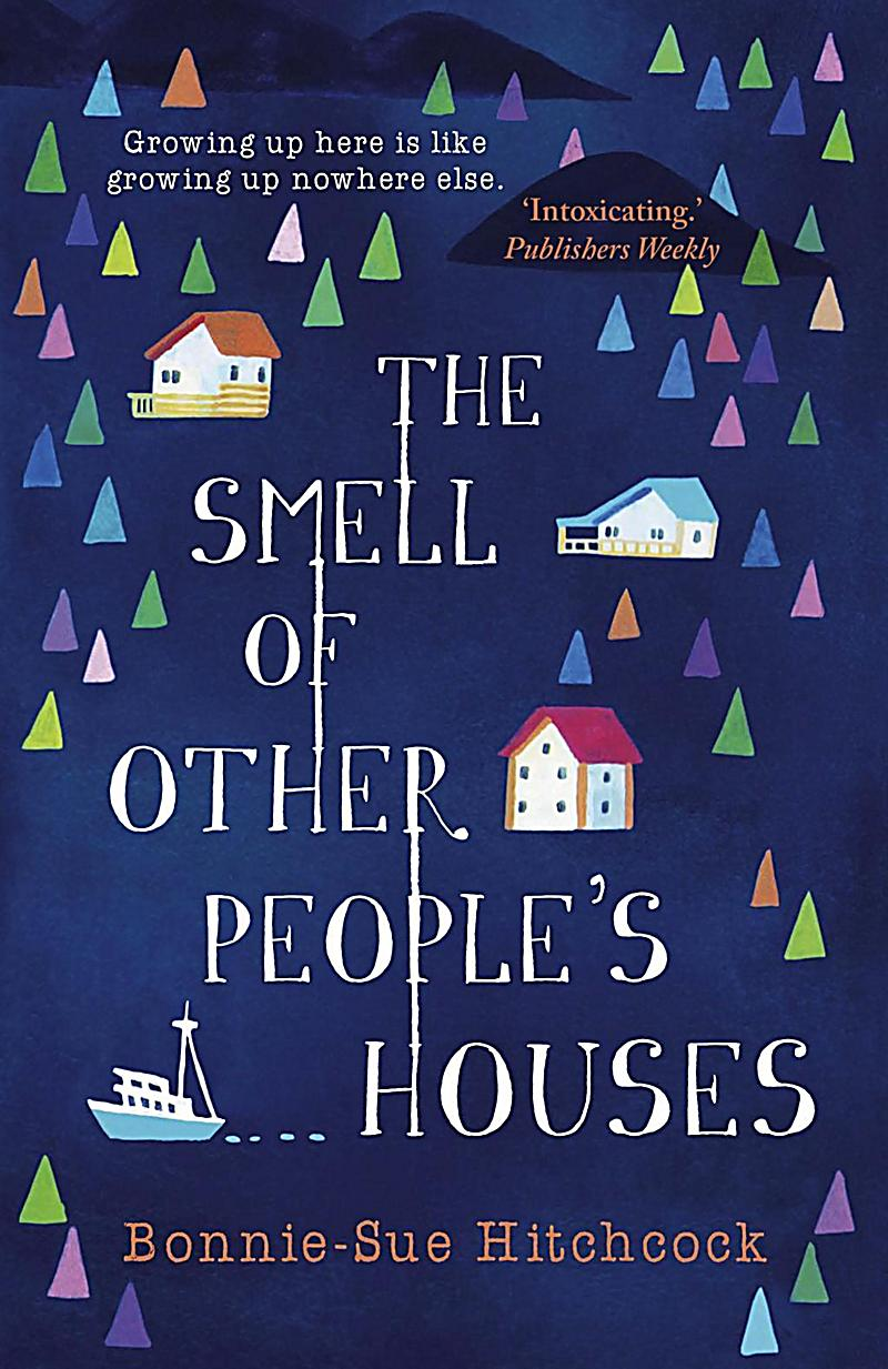 The Smell of Other People´s Houses