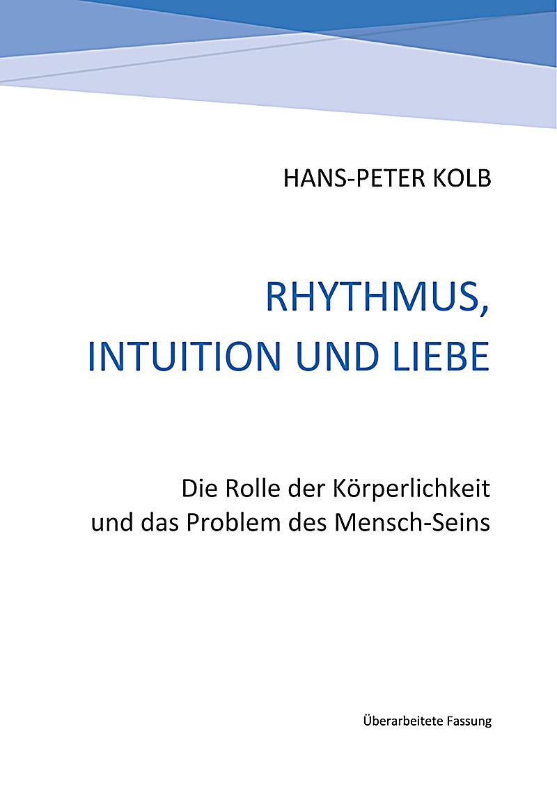Rhythmus, Intuition und Liebe