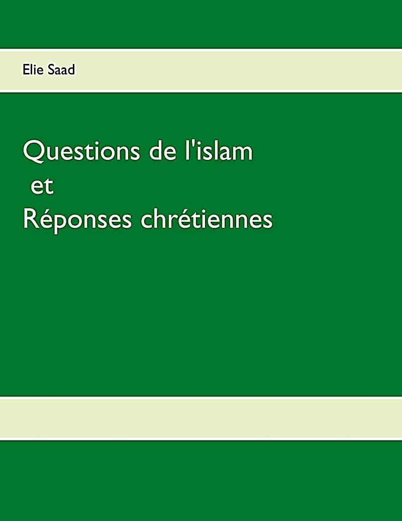 Questions de l´Islam et réponses chrétiennes