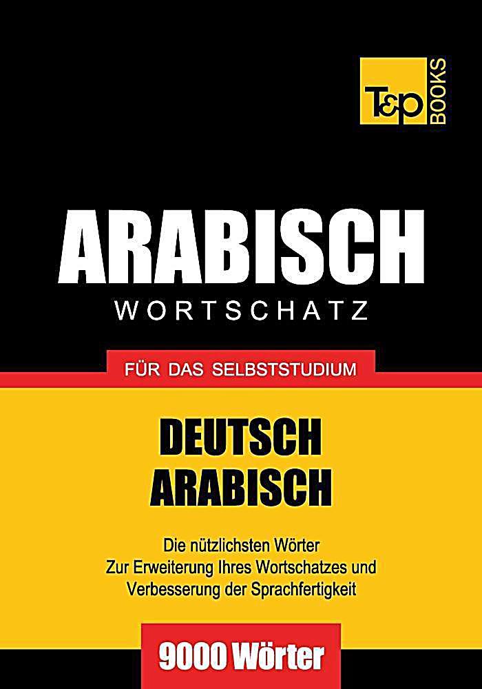 Wortschatz Deutsch-Arabisch f?r das Selbststudium - 9000 W?rter