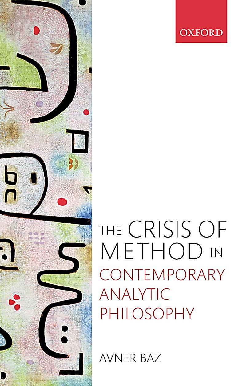 The Crisis of Method in Contemporary Analytic Philosophy