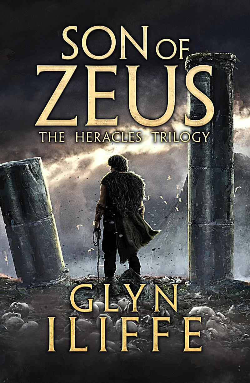 Heracles Trilogy: 1 Son of Zeus