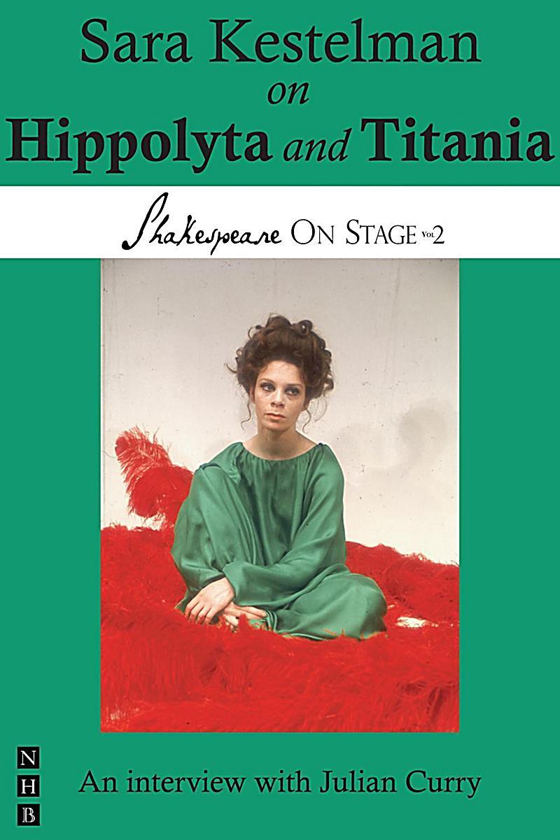 Sara Kestelman on Hippolyta and Titania (Shakespeare On Stage)
