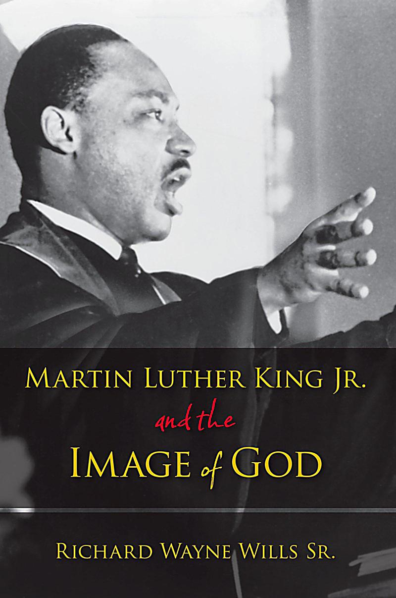 Martin Luther King, Jr., and the Image of God