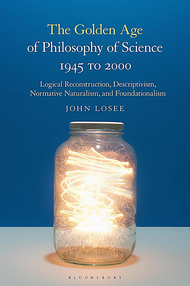 The Golden Age of Philosophy of Science 1945 to 2000