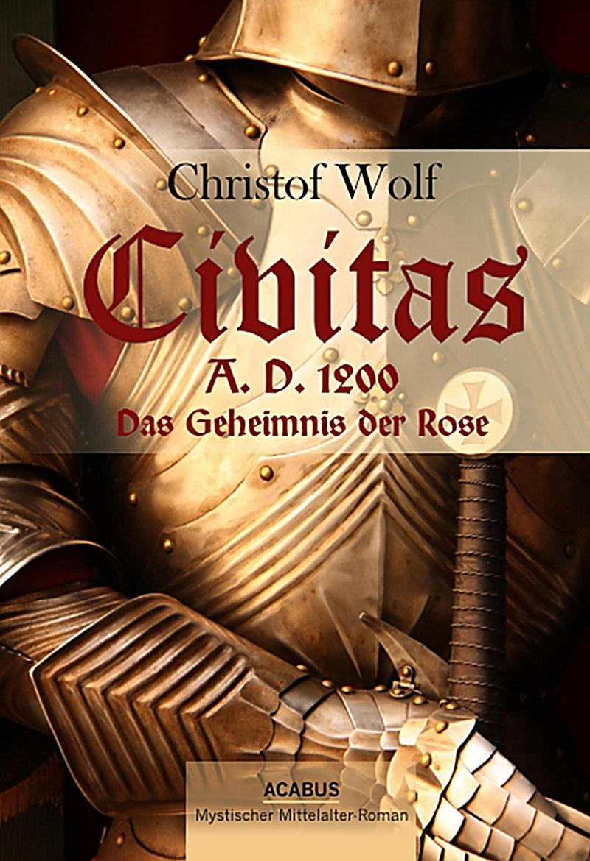 Civitas A.D. 1200. Das Geheimnis der Rose