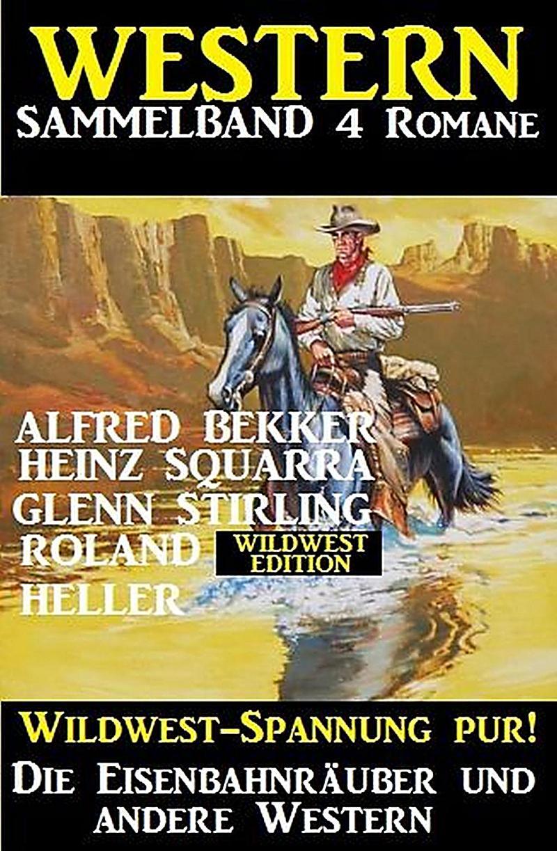 Image of Western Sammelband 4 Romane: Die Eisenbahnräuber und andere Western