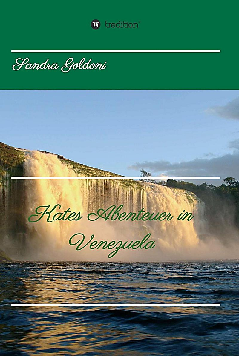 Kates Abenteuer in Venezuela