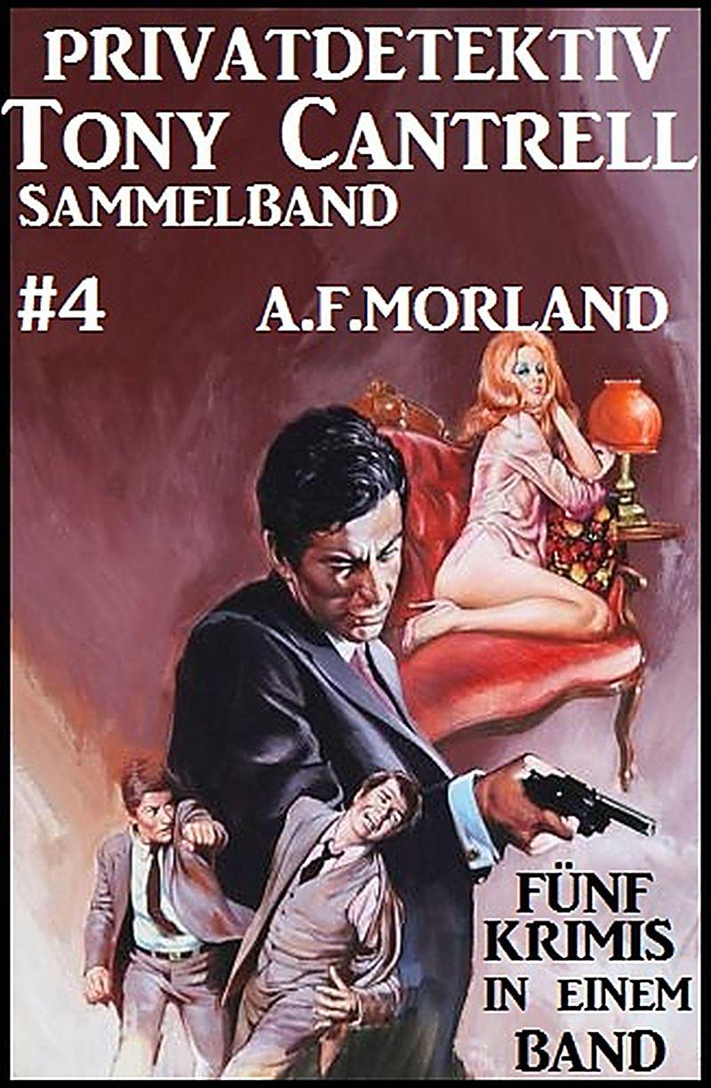 Image of Privatdetektiv Tony Cantrell Sammelband #4 - Fünf Krimis in einem Band