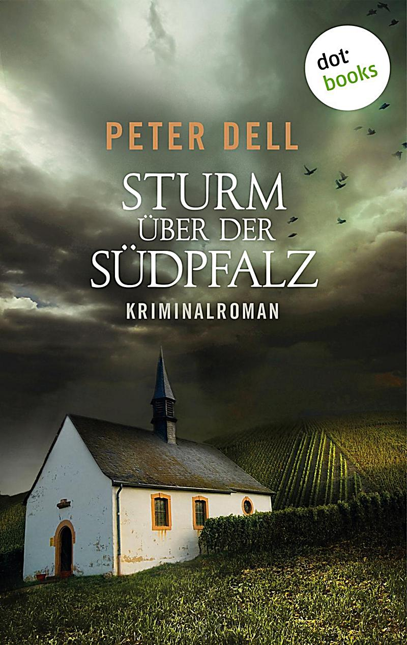 Sturm ?ber der S?dpfalz: Der zweite Fall f?r Philipp Sturm