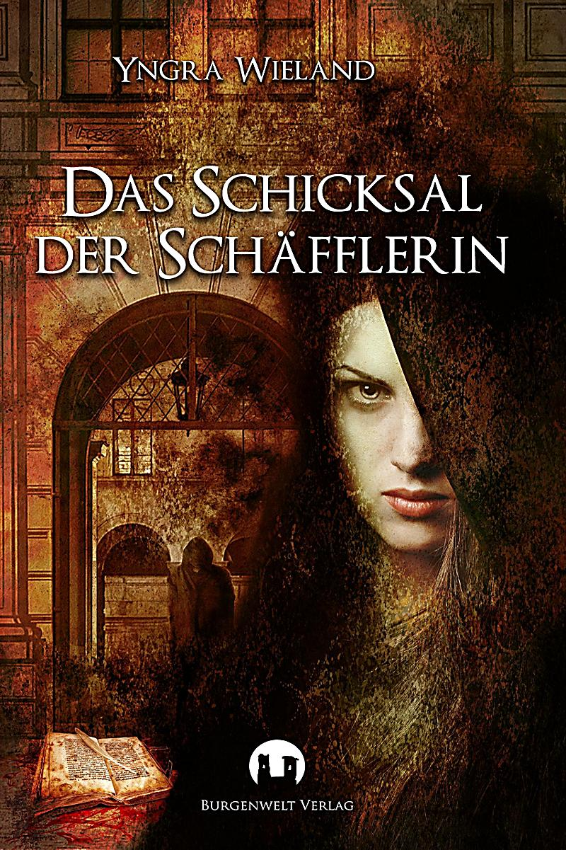 Burgenwelt Verlag: Das Schicksal der Sch?fflerin
