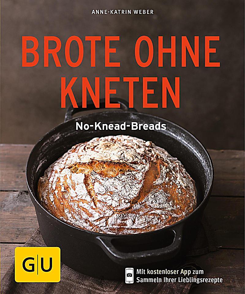 GU Kochen & Verw?hnen K?chen-Ratgeber: Brote ohne Kneten
