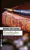 Goethe-Trilogie Band 2: Goetheglut