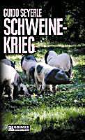 Kriminalromane im GMEINER-Verlag: Schweinekrieg