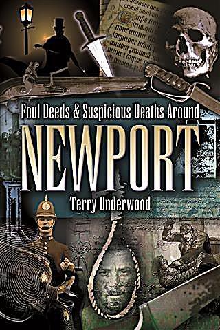 Foul Deeds & Suspicious Deaths in Newport