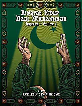 Riwayat Hidup Nabi Muhammad - Ilustrasi - Vol. 1