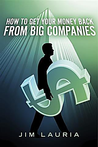 How to Get Your Money Back From Big Companies