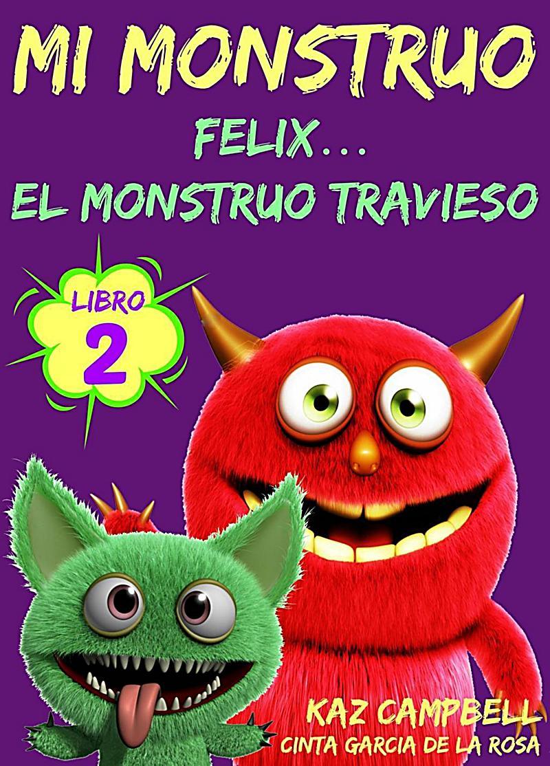 Mi Monstruo - Libro 2 - Felix... el Monstruo Travieso