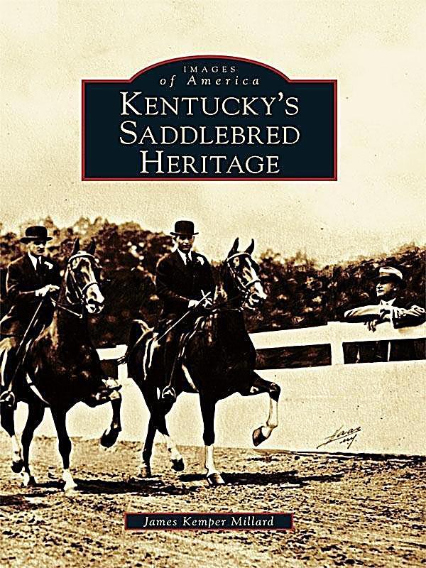 Kentucky´s Saddlebred Heritage
