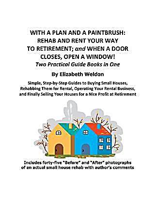 With a Plan and a Paintbrush: Rehab and Rent Your Way to Retirement