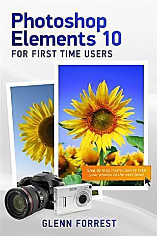 Photoshop Elements 10 For First Time Users