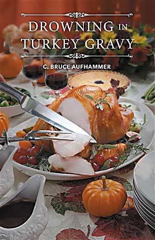 Drowning in Turkey Gravy