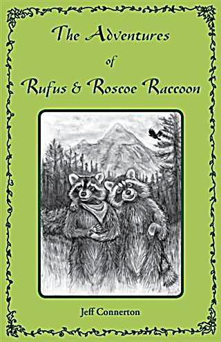Adventures of Rufus and Roscoe Raccoon