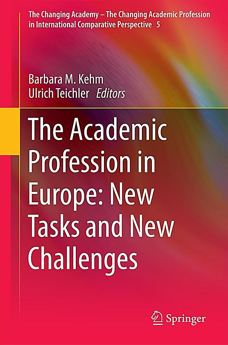 The Academic Profession in Europe: New Tasks and New Challenges