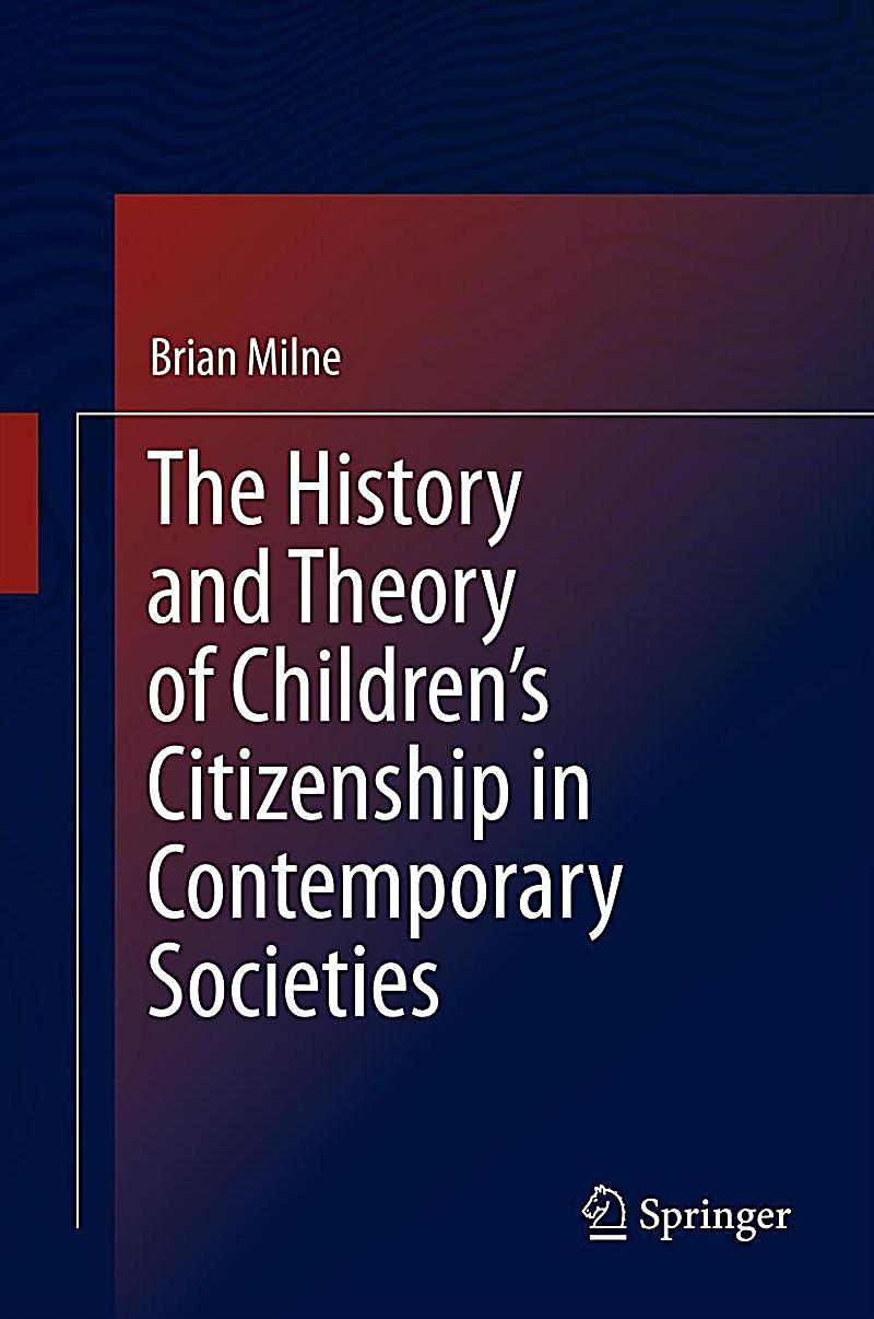 The History and Theory of Children´s Citizenship in Contemporary Societies