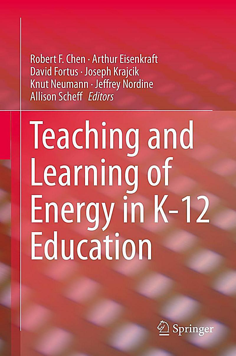 Teaching and Learning of Energy in K - 12 Education