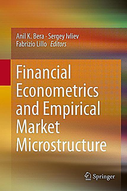 Financial Econometrics and Empirical Market Microstructure