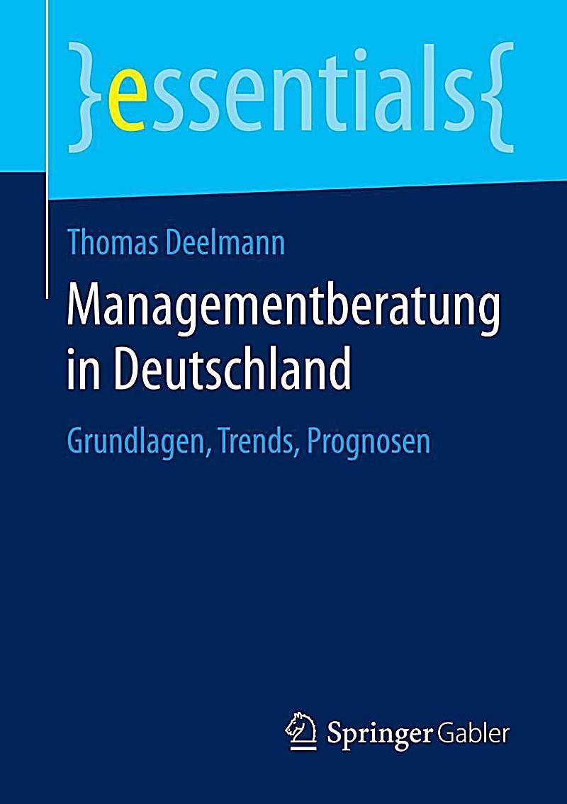 essentials: Managementberatung in Deutschland