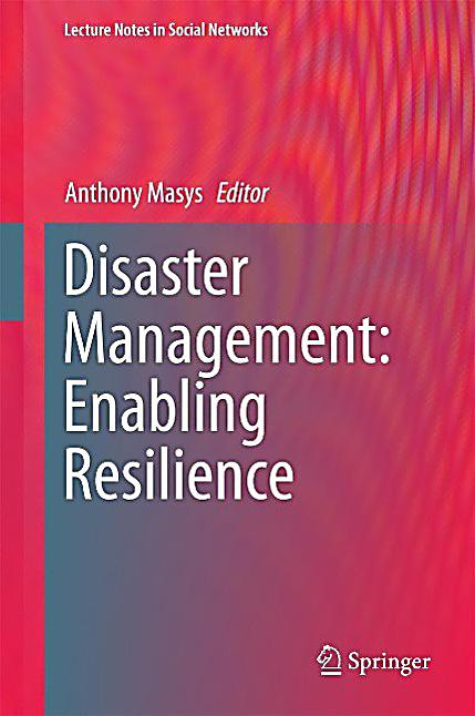 Disaster Management: Enabling Resilience