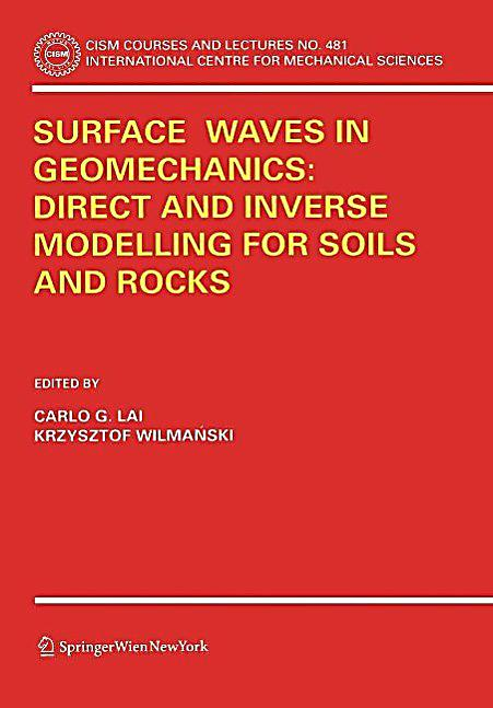 Surface Waves in Geomechanics: Direct and Inverse Modelling for Soils and Rocks