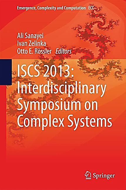 ISCS 2013: Interdisciplinary Symposium on Complex Systems