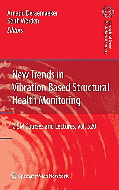 New Trends in Vibration Based Structural Health Monitoring