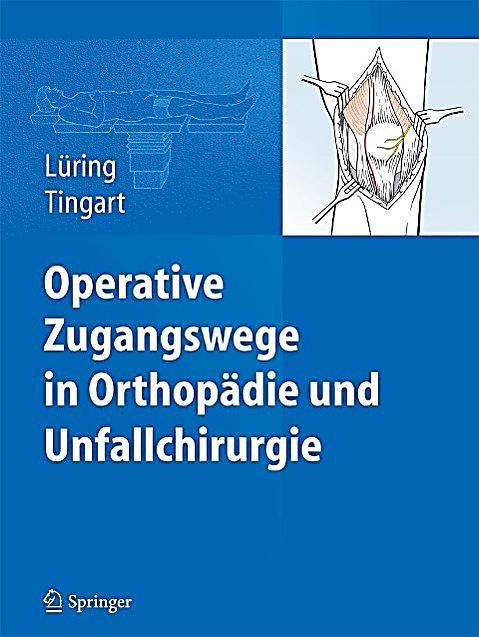 Operative Zugangswege in Orthop?die und Unfallchirurgie